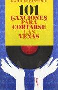 101 Canciones Para Cortarse Las Venas (Musica (t&b)) - Manuel Berástegui Rubio - T & B