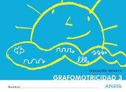 Grafomotricidad 3. - Anaya Educación - Anaya