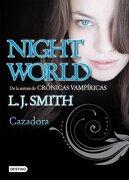 NIGHTWORLD 3 CAZADORA - L J SMITH - PLANETA