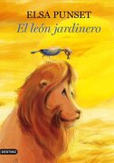 El león jardinero - Elsa Punset - Grupo Planeta
