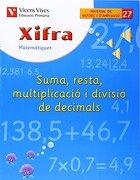 Xifra Q-27 Suma,Resta,Mult.div.deci - Javier Fraile Martin - VICENS VIVES PRIMARIA S.A.