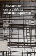 Chile Actual: Crisis y Debate Desde las Izquierdas - Zeran - Lom