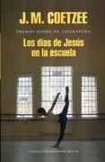 Dias de Jesus en la Escuela, los - J.M. Coetzee - Literatura Random House