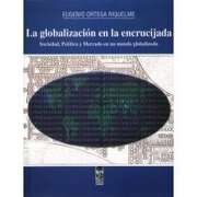 Globalizacion en la Encrucijada, la - Eugenio Ortega Riquelme - Libros Arces Lom