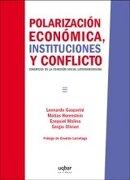 polarizacion economica instituciones y conflicto - matías horenstein leonardo gasparini - uqbar