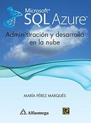 SQL AZURE. ADMINISTRACION Y DESARROLLO EN LA NUBE - PEREZ MARQUES, MARIA - ALFAOMEGA GRUPO EDITOR