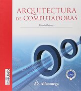 Arquitectura de Computadoras - Patricia Quiroga - Alfaomega