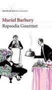 rapsodia gourmete - Muriel Barbery - seix barral