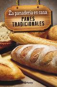 La Panadería en Casa. Panes Tradicionales - Contenidos Planeta Argentina - Planeta