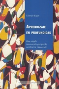 Aprendizaje en profundidad - Kieran Egan - Editorial Universidad Finis Terrae