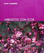 Blume Jardinería. Arbustos con flor - Aa.Vv. - BLUME (Naturart)