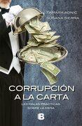 Corrupción a la Carta. Las Malas Prácticas Sobre la Mesa - Tamara Agnic,Susana Sierra - Ediciones B