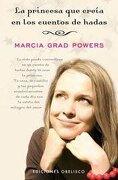 La Princesa que Creia en los Cuentos de Hadas - Grad Powers Marcia - Obelisco