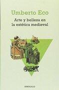 Arte y Belleza de la Estetica Medieval - Umberto Eco - Debolsillo