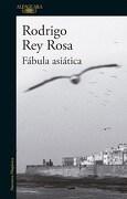 Fabula Asiatica - Rodrigo Rey Rosa - Alfaguara