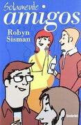 Solamente Amigos (umbriel Narrativa) - Robyn Sisman - Umbriel Editores