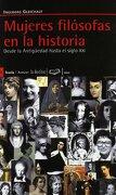 Mujeres Filósofas en la Historia: Desde la Antiguedad Hasta el Siglo xxi - Ingeborg Gleichauf - Icaria