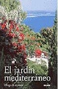EL JARDIN MEDITERRANEO - HUGO LATYMER - BLUME