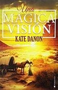 Una Mágica Visión - ne Revisada - Kate Danon - Ediciones Kiwi