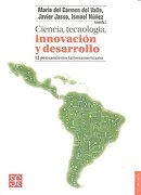 Ciencia, Tecnologia, Innovacion y Desarrollo - Javier Jasso, Ismael NÚÑEz Ma Del Carmen Del Valle - Fondo De Cultura Económica