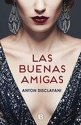 Las Buenas Amigas - Anton Disclafani - Ediciones B