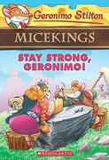 Stay Strong, Geronimo! (Geronimo Stilton Micekings #4) (libro en inglés) - Geronimo Stilton - Scholastic Paperbacks