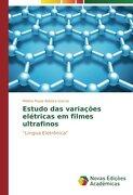 """Estudo das variações elétricas em filmes ultrafinos: """"Língua Eletrônica"""" (Portuguese Edition)"""