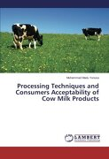 Processing Techniques and Consumers Acceptability of Cow Milk Products