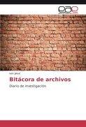 Bitácora de archivos: Diario de investigación (Spanish Edition)