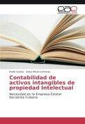 Contabilidad de activos intangibles de propiedad Intelectual: Necesidad en la Empresa Estatal Socialista Cubana (Spanish Edition)
