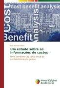 Um estudo sobre as informações de custos: Uma contribuição sob a ótica da contabilidade de gestão (Portuguese Edition)