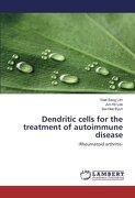 Dendritic cells for the treatment of autoimmune disease: -Rheumatoid arthritis-