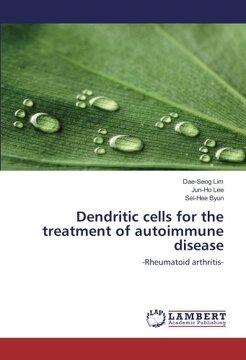 portada Dendritic cells for the treatment of autoimmune disease: -Rheumatoid arthritis-