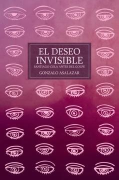 portada El Deseo Invisible. Santiago Cola Antes del Golpe