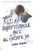 Kit de Supervivencia Para mi Futura yo - Lara Avery - Alfaguara