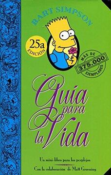 portada Guia Para la Vida de Bart Simpson. Un Mini-Libro Para los Perplejos