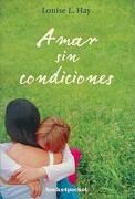 Amar sin Condiciones - Louise L. Hay - Books4Pocket