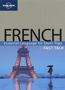 lonely planet fast talk french,essential language for short trips - lonely planet publications - lonely planet