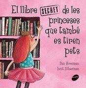 El Llibre Secret De Les Princeses Que També Es Tiren Pets (Àlbums il·lustrats)