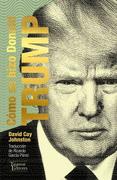 Como se Hizo Donald Trump - David Cay Johnstone - Tajamar Editores