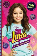 Soy Luna 5. A Volar Sobre Ruedas - Disney - Planeta