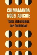 Todos Deberíamos ser Feministas - Chimananda Ngozi Adichie - Literatura Random House