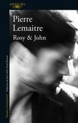 Rosy & John - Pierre Lemaitre - Alfaguara