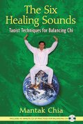 The six Healing Sounds: Taoist Techniques for Balancing chi (libro en Inglés) - Mantak Chia - Destiny Books