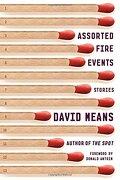 Assorted Fire Events - Means, David - Farrar Straus & Giroux