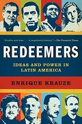 Redeemers : Ideas and Power in Latin America (libro en Inglés) - Enrique Krauze - HARPER COLLINS
