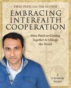 Embracing Interfaith Cooperation Participant's Workbook: Eboo Patel on Coming Together to Change the World -  - Morehouse Education Resources