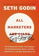 All Marketers are Liars: The Underground Classic That Explains how Marketing Really Works--And why Authenticity is the Best Marketing of all (libro en Inglés) - Seth Godin - Portfolio