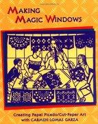 making magic windows,creating cut paper projects with carmen lomas garza - carmen lomas garza - pgw