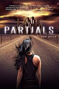 The Partials Sequence, Tome 1: Partials (libro en inglés) - Dan Wells - Balzer & Bray